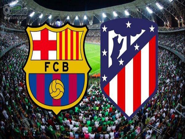 Nhận định kèo bóng đá Tài Xỉu Barcelona vs Atl Madrid