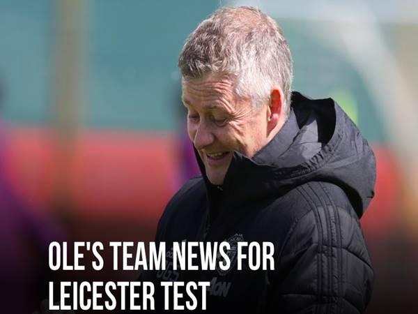 Tin bóng đá 11/5: MU sẽ có lực lượng mới ở trận gặp Leicester
